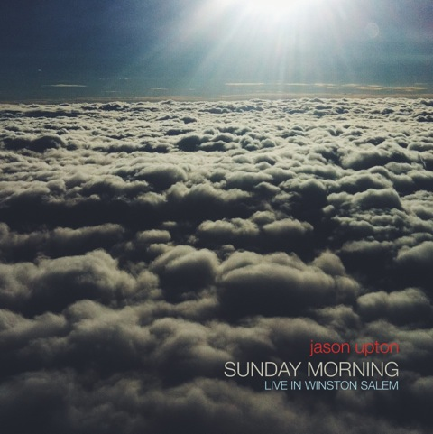 "Jason's New Album ""Sunday Morning: Live in Winston Salem"" now available in webstore"